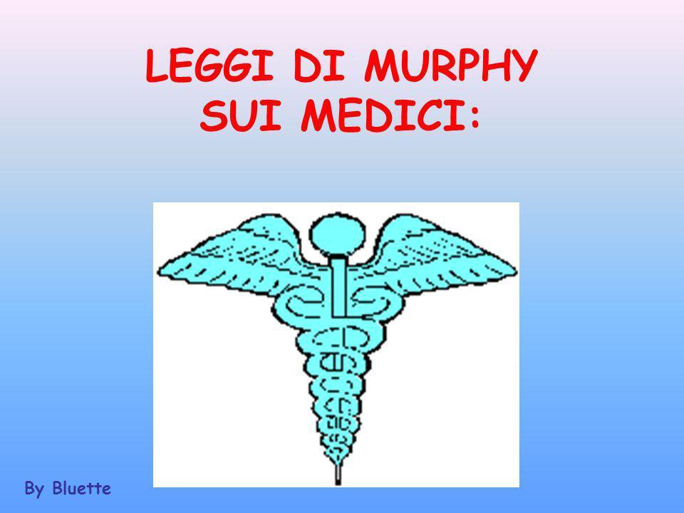 LEGGI DI MURPHY SUI MEDICI: By Bluette