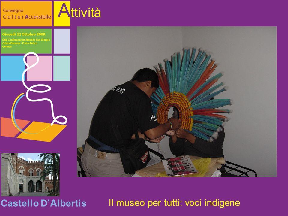 Castello DAlbertis A ttività Il museo per tutti: voci indigene