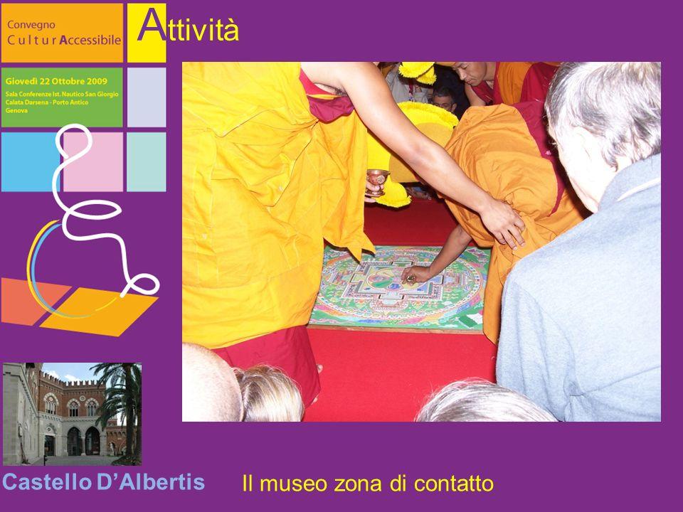 Castello DAlbertis A ttività Il museo zona di contatto
