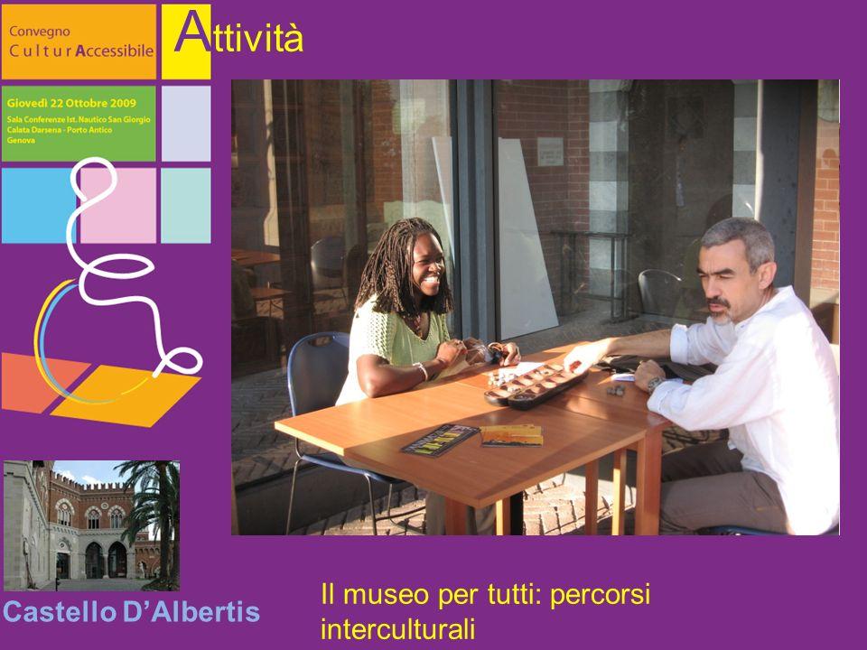 Castello DAlbertis A ttività Il museo per tutti: percorsi interculturali