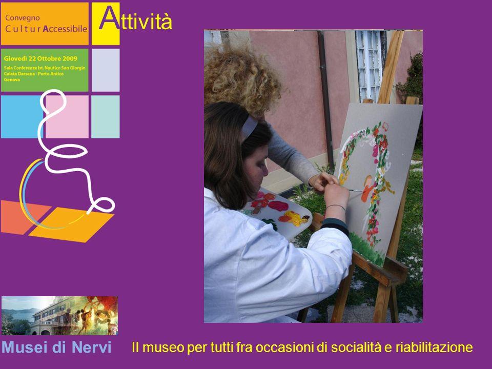 Musei di Nervi A ttività Il museo per tutti fra occasioni di socialità e riabilitazione
