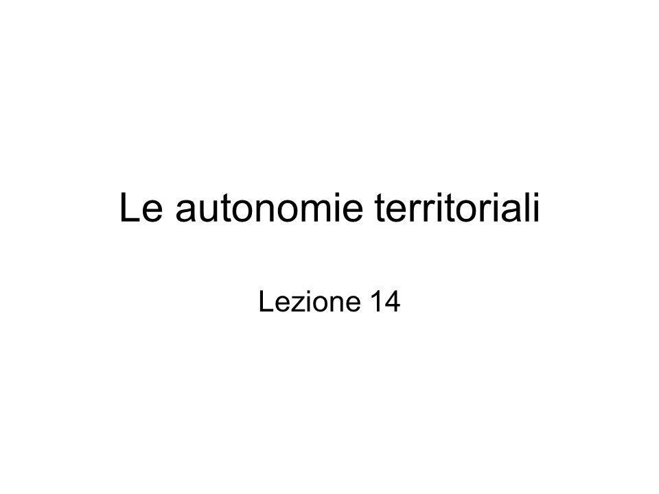 Le autonomie territoriali Lezione 14