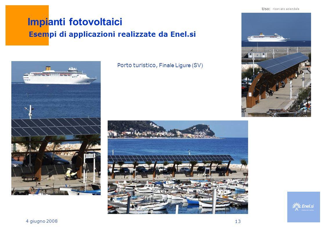 4 giugno 2008 Uso: riservato aziendale 13 Porto turistico, Finale Ligure (SV) Impianti fotovoltaici Esempi di applicazioni realizzate da Enel.si
