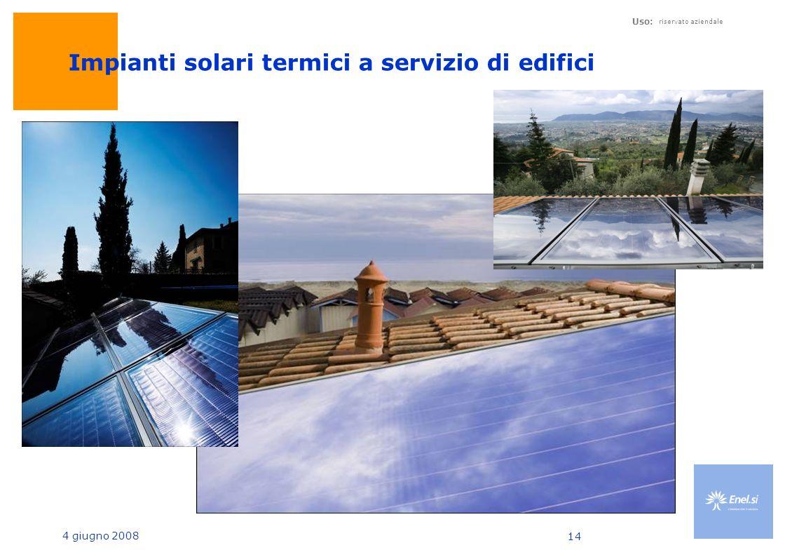 4 giugno 2008 Uso: riservato aziendale 14 Enel.si -30 kWp tracking system Reggio Emilia – Affiliato Fedi Impianti Impianti solari termici a servizio di edifici