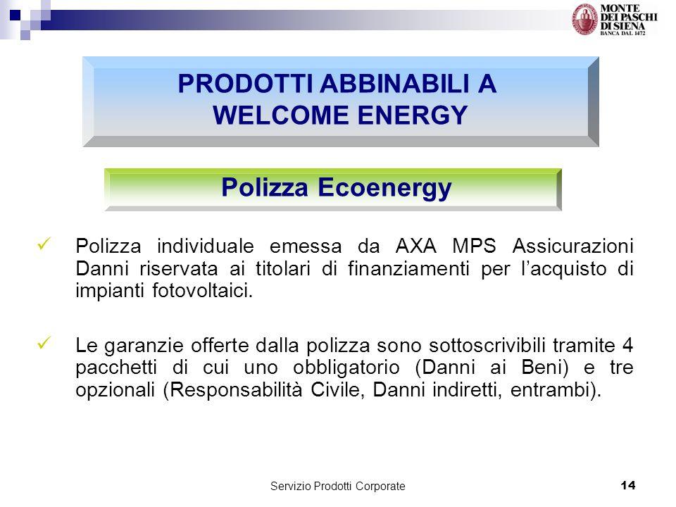 Servizio Prodotti Corporate14 Polizza individuale emessa da AXA MPS Assicurazioni Danni riservata ai titolari di finanziamenti per lacquisto di impianti fotovoltaici.