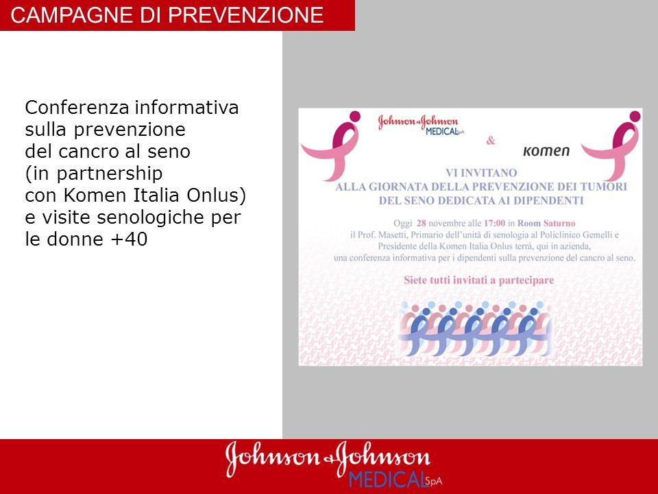 CAMPAGNE DI PREVENZIONE Conferenza informativa sulla prevenzione del cancro al seno (in partnership con Komen Italia Onlus) e visite senologiche per l