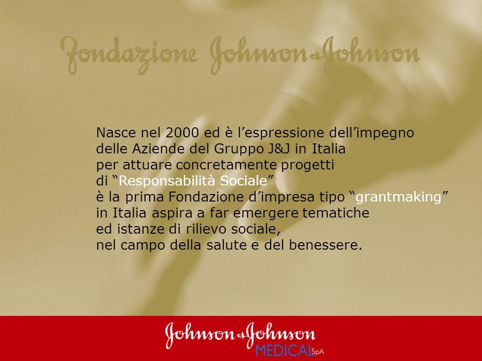 Nasce nel 2000 ed è lespressione dellimpegno delle Aziende del Gruppo J&J in Italia per attuare concretamente progetti di Responsabilità Sociale è la