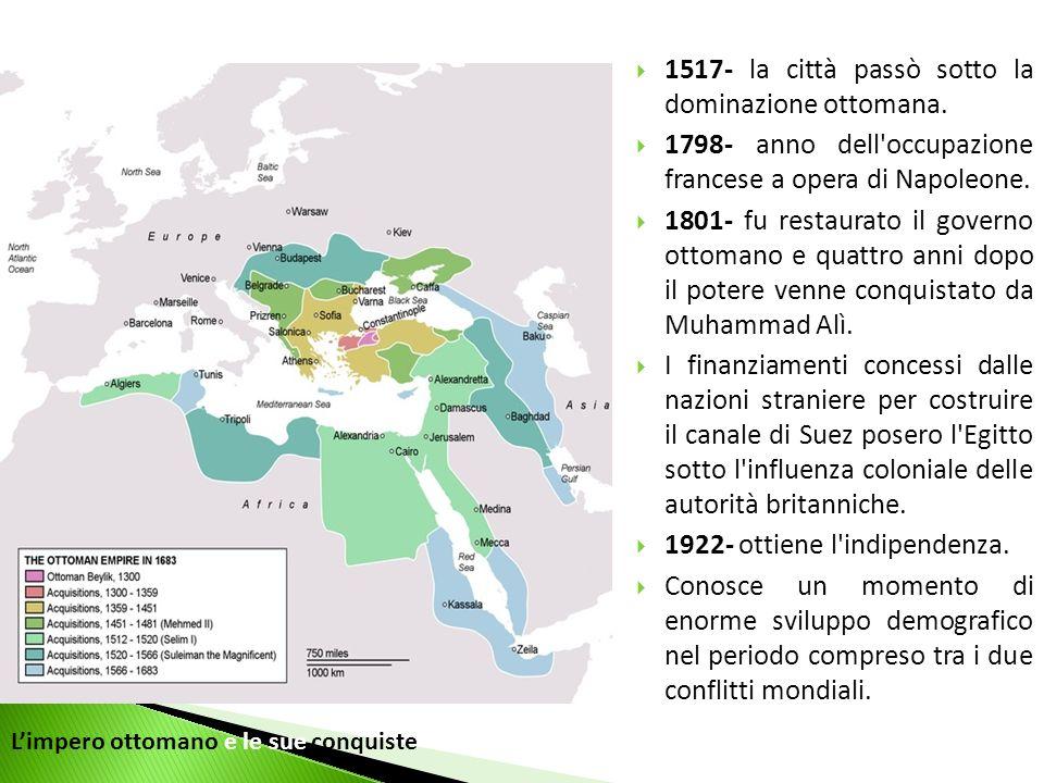 1517- la città passò sotto la dominazione ottomana. 1798- anno dell'occupazione francese a opera di Napoleone. 1801- fu restaurato il governo ottomano