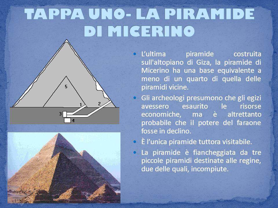 Lultima piramide costruita sull'altopiano di Giza, la piramide di Micerino ha una base equivalente a meno di un quarto di quella delle piramidi vicine