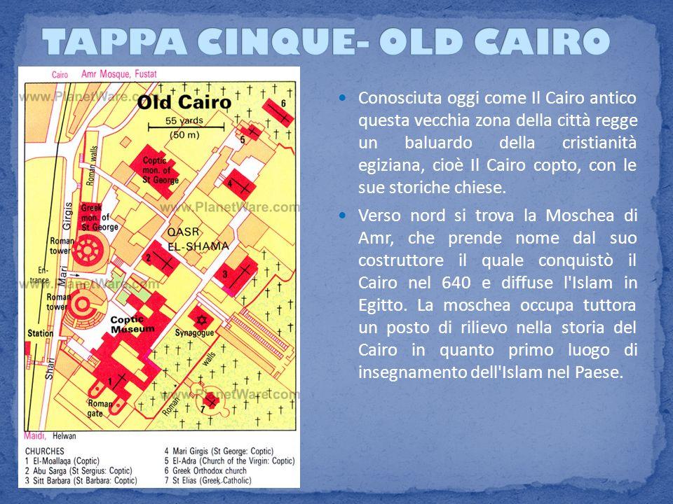 Conosciuta oggi come Il Cairo antico questa vecchia zona della città regge un baluardo della cristianità egiziana, cioè Il Cairo copto, con le sue sto