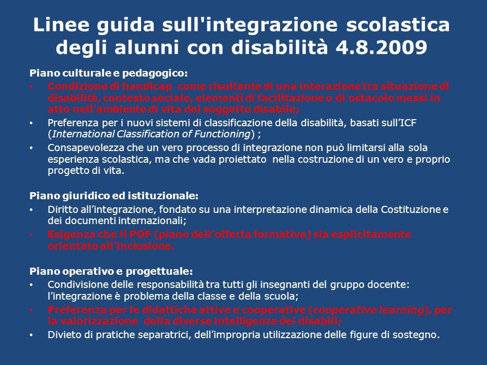 Linee guida sull'integrazione scolastica degli alunni con disabilità 4.8.2009 Piano culturale e pedagogico: Condizione di handicap come risultante di