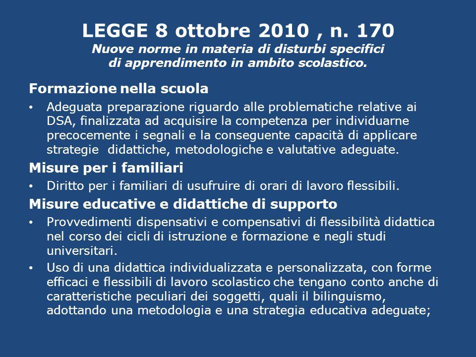 LEGGE 8 ottobre 2010, n. 170 Nuove norme in materia di disturbi specifici di apprendimento in ambito scolastico. Formazione nella scuola Adeguata prep