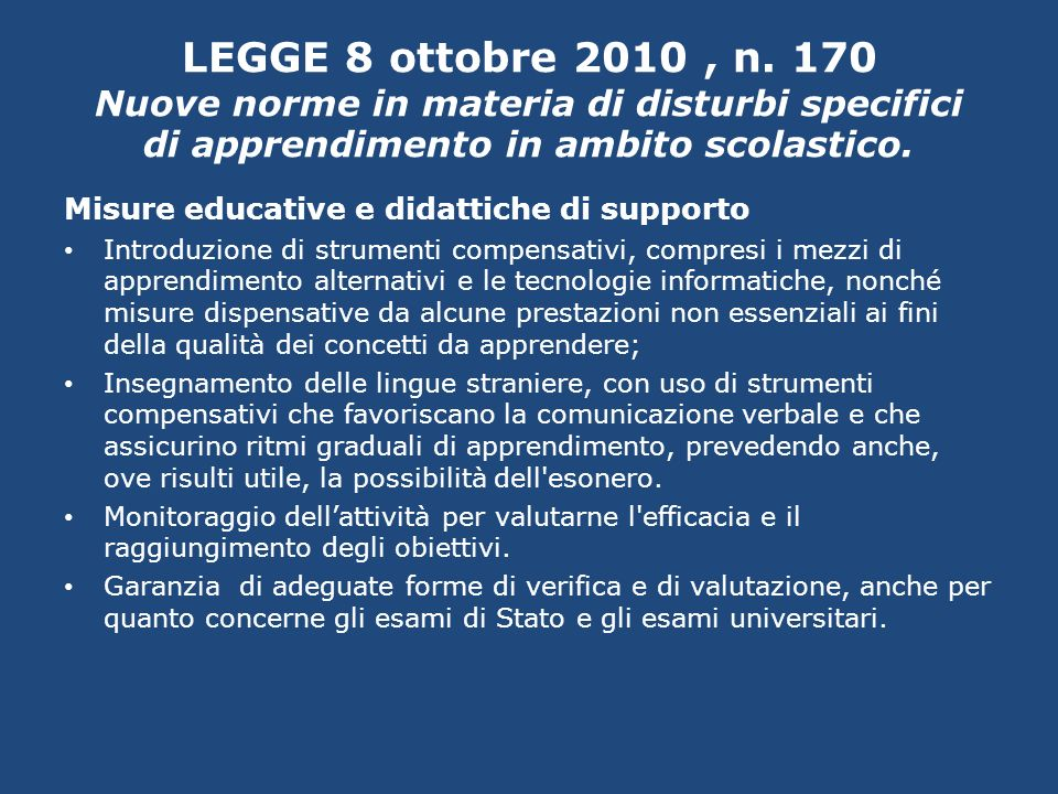 LEGGE 8 ottobre 2010, n. 170 Nuove norme in materia di disturbi specifici di apprendimento in ambito scolastico. Misure educative e didattiche di supp