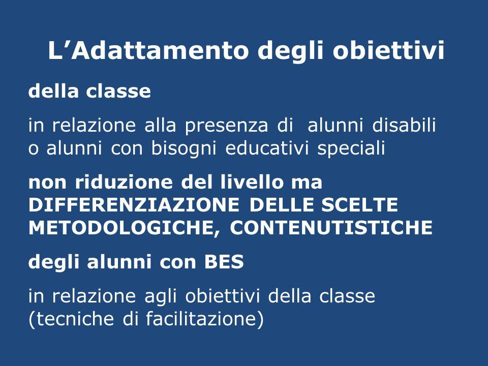 LAdattamento degli obiettivi della classe in relazione alla presenza di alunni disabili o alunni con bisogni educativi speciali non riduzione del live