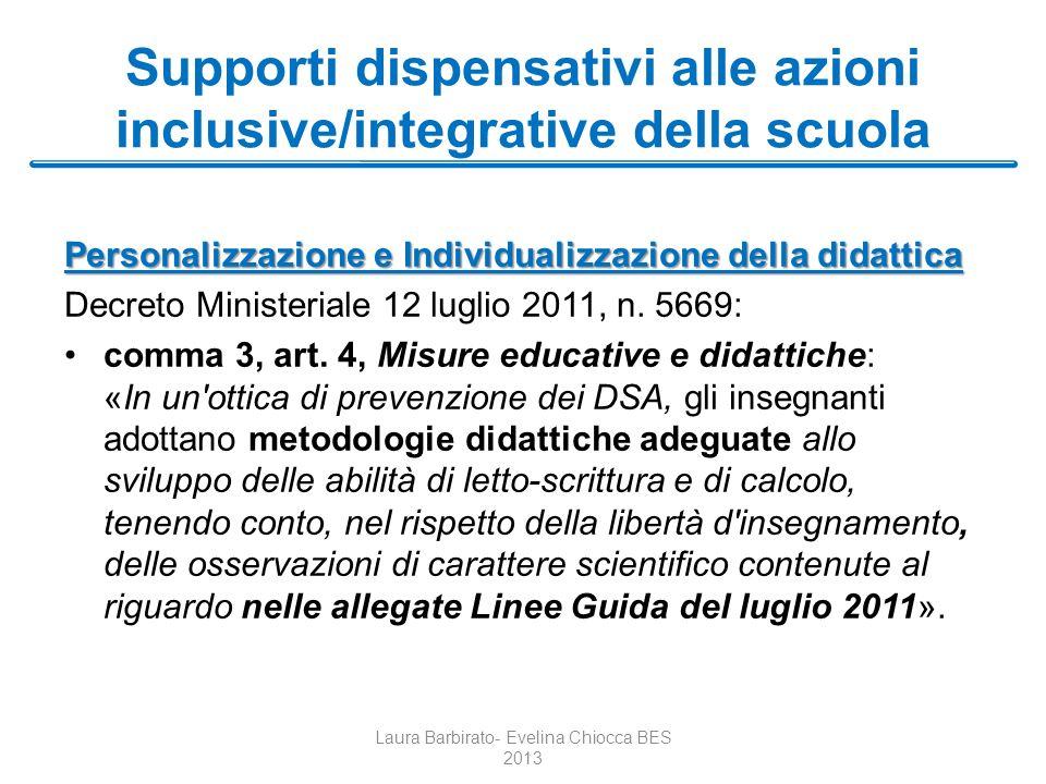 Supporti dispensativi alle azioni inclusive/integrative della scuola Personalizzazione e Individualizzazione della didattica Decreto Ministeriale 12 l