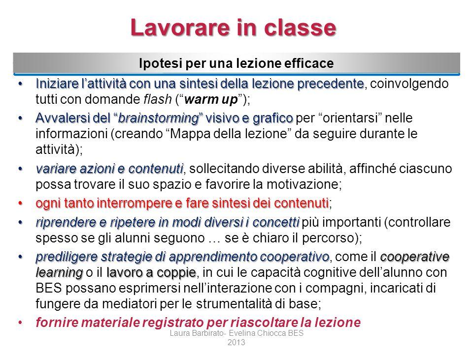 Lavorare in classe Ipotesi per una lezione efficace Iniziare lattività con una sintesi della lezione precedenteIniziare lattività con una sintesi dell