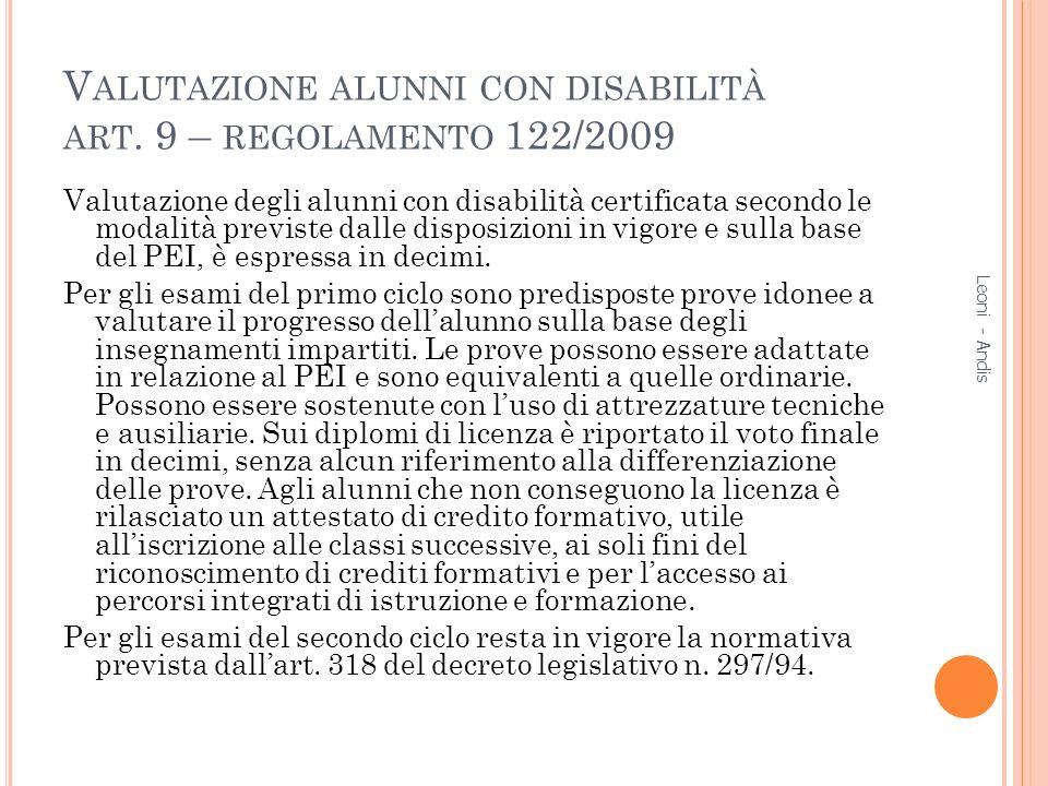 V ALUTAZIONE ALUNNI CON DISABILITÀ ART. 9 – REGOLAMENTO 122/2009 Valutazione degli alunni con disabilità certificata secondo le modalità previste dall