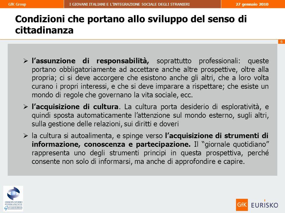 27 gennaio 2010GfK GroupGfK EuriskoI GIOVANI ITALIANI E LINTEGRAZIONE SOCIALE DEGLI STRANIERI 37 La presenza degli stranieri in Italia Parliamo ora in generale della presenza degli stranieri nel nostro paese.