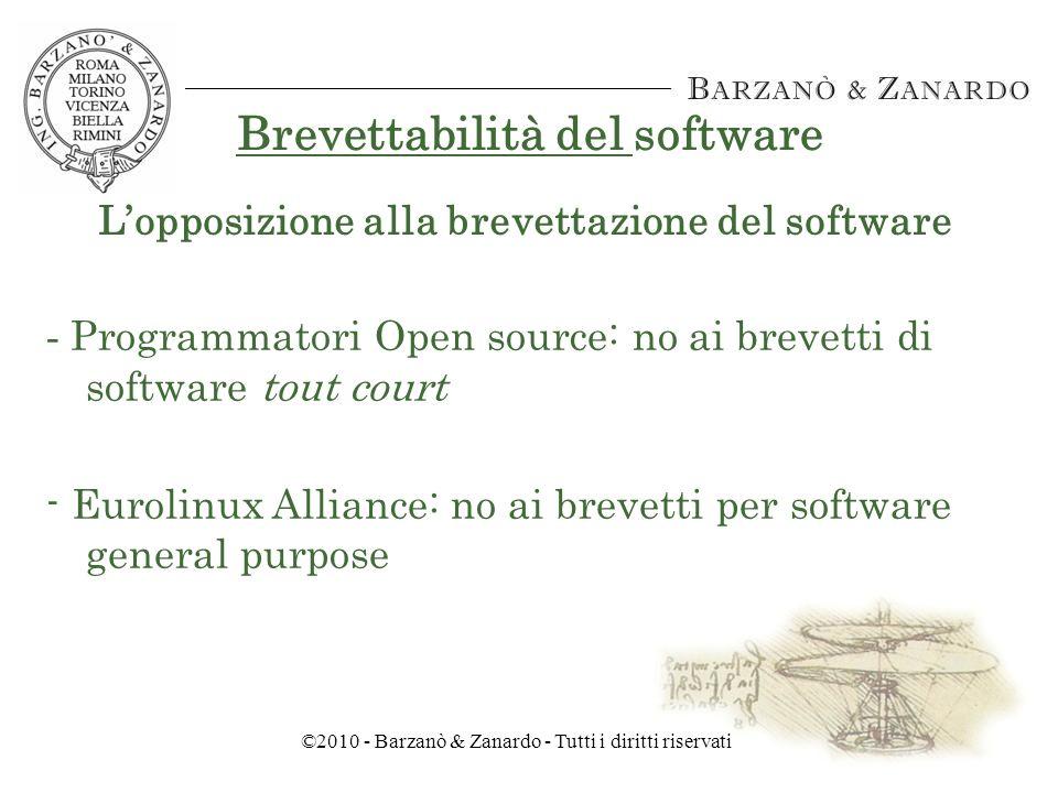 ©2010 - Barzanò & Zanardo - Tutti i diritti riservati Brevettabilità del software WTO - Accordo TRIPS (1994) Il conseguimento dei brevetti ed il godimento dei relativi diritti non sono soggetti a discriminazioni in base al settore tecnologico Ne derivano discussioni e conferenze ufficiali sulla brevettabilità del software, nonché una revisione dellart.