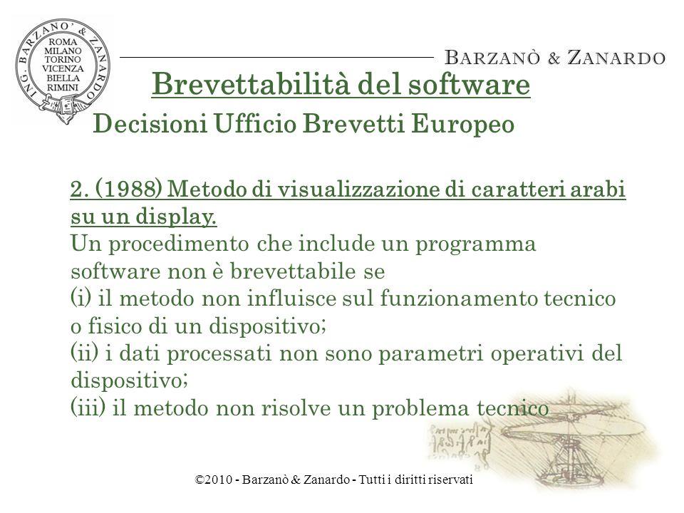 ©2010 - Barzanò & Zanardo - Tutti i diritti riservati Brevettabilità del software 1.