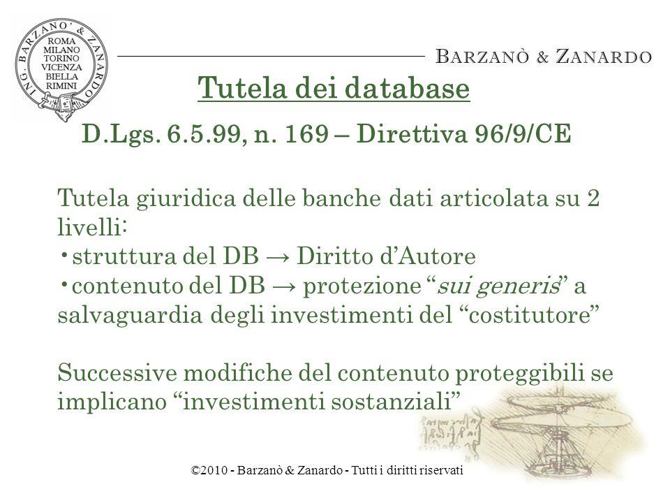 ©2010 - Barzanò & Zanardo - Tutti i diritti riservati Tutela siti web ai sensi del Diritto dAutore Sito web considerato opera multimediale Registrazione SIAE