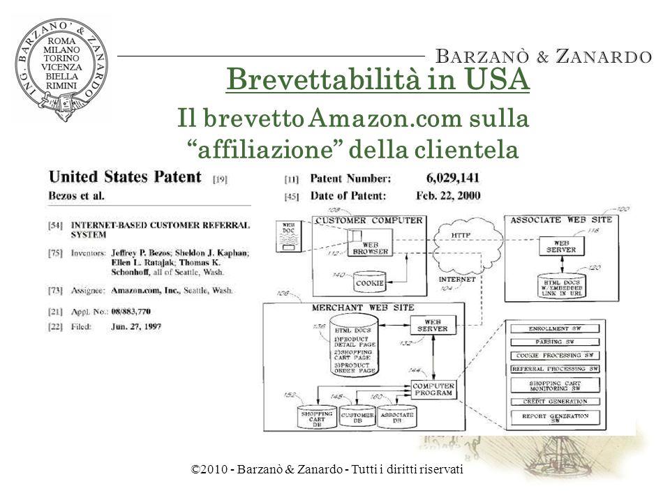 ©2010 - Barzanò & Zanardo - Tutti i diritti riservati Il brevetto 1-click di Amazon.com Metodo computerizzato e relativo sistema per effettuare un ordine, in particolare per ordinare prodotti sulla rete Internet Brevettabilità in USA