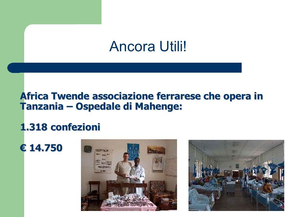 Africa Twende associazione ferrarese che opera in Tanzania – Ospedale di Mahenge: 1.318 confezioni 14.750 Ancora Utili!