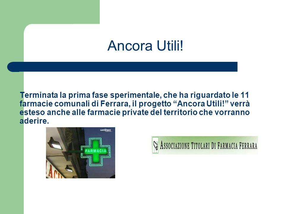 Terminata la prima fase sperimentale, che ha riguardato le 11 farmacie comunali di Ferrara, il progetto Ancora Utili.