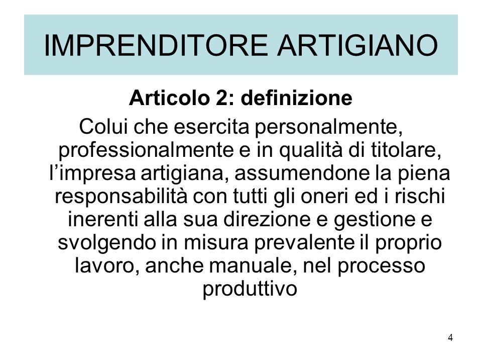 5 IMPRESA ARTIGIANA ARTICOLO 3 esercitata da imprenditore artigiano il problema delle società compresa nei limiti dimensionali definiti al successivo art.4 con particolari scopi problema delle esclusioni