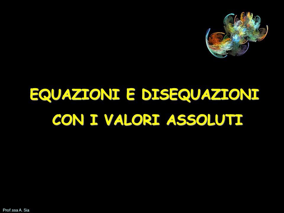 Prof.ssa A.Sia e se i valori assoluti nella disequazione sono due oppure più di due.