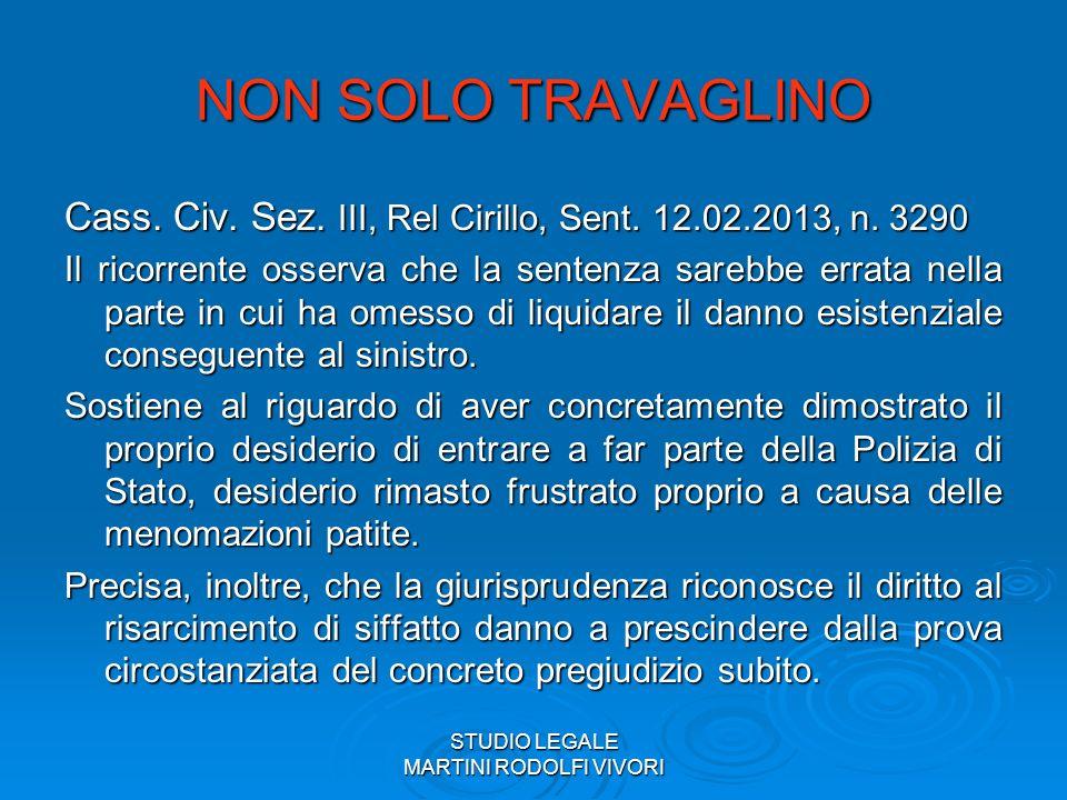STUDIO LEGALE MARTINI RODOLFI VIVORI NON SOLO TRAVAGLINO Cass. Civ. Sez. III, Rel Cirillo, Sent. 12.02.2013, n. 3290 Il ricorrente osserva che la sent
