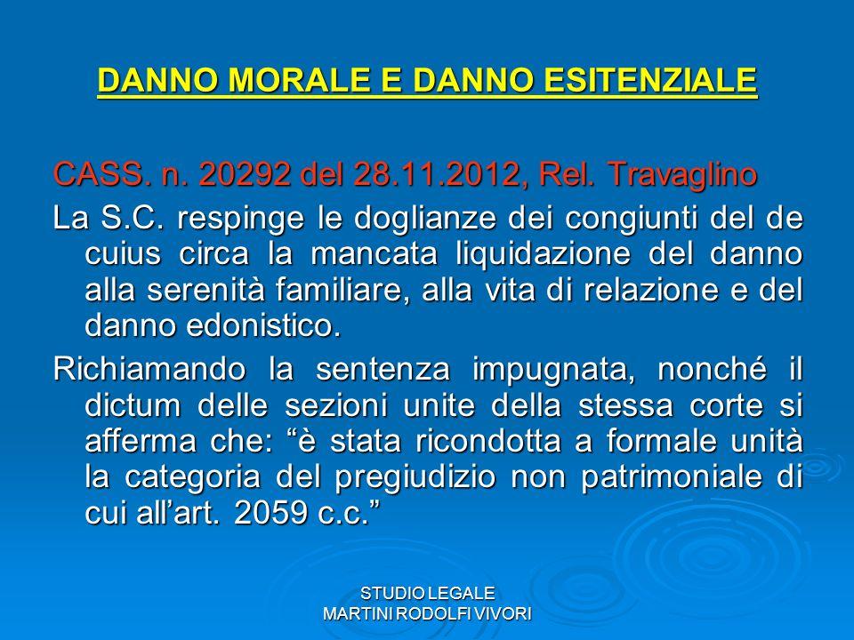 STUDIO LEGALE MARTINI RODOLFI VIVORI DANNO MORALE E DANNO ESITENZIALE CASS. n. 20292 del 28.11.2012, Rel. Travaglino La S.C. respinge le doglianze dei