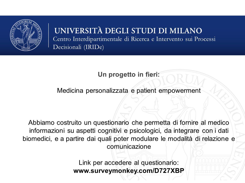 Centro Interdipartimentale di Ricerca e Intervento sui Processi Decisionali (IRIDe) Un progetto in fieri: Medicina personalizzata e patient empowermen