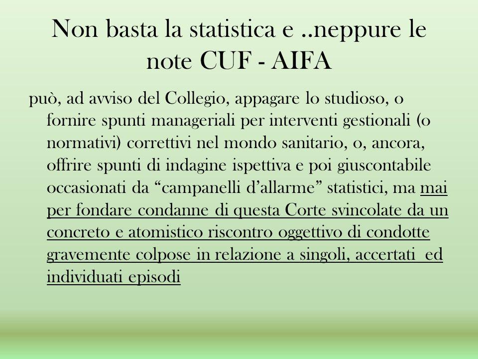 Non basta la statistica e..neppure le note CUF - AIFA può, ad avviso del Collegio, appagare lo studioso, o fornire spunti manageriali per interventi g