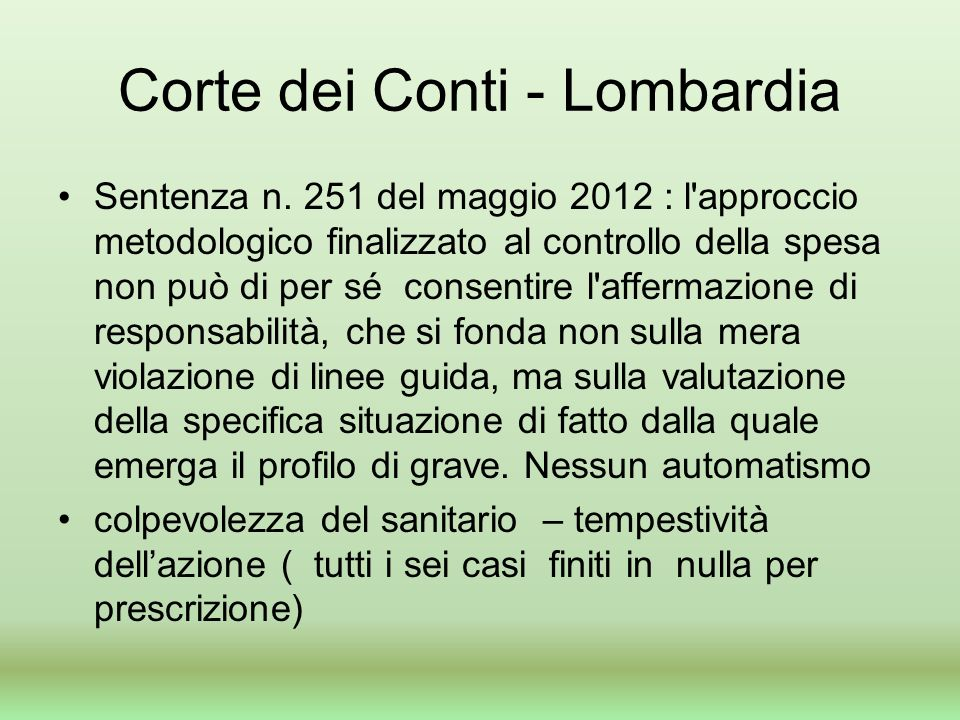 Corte dei Conti - Lombardia Sentenza n. 251 del maggio 2012 : l'approccio metodologico finalizzato al controllo della spesa non può di per sé consenti