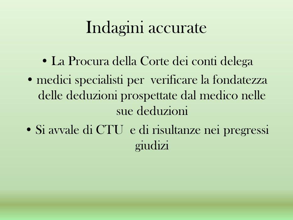 Indagini accurate La Procura della Corte dei conti delega medici specialisti per verificare la fondatezza delle deduzioni prospettate dal medico nelle