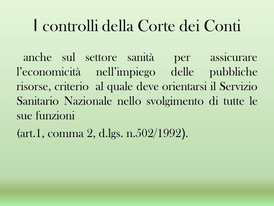 I controlli della Corte dei Conti anche sul settore sanità per assicurare leconomicità nellimpiego delle pubbliche risorse, criterio al quale deve ori