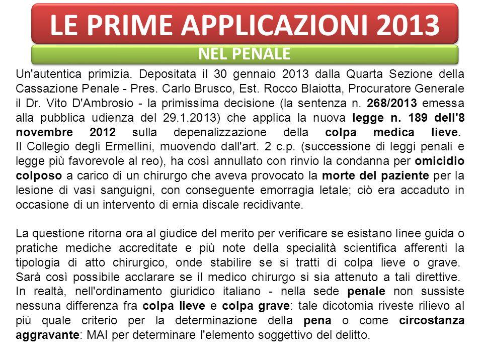LE PRIME APPLICAZIONI 2013 NEL PENALE Un'autentica primizia. Depositata il 30 gennaio 2013 dalla Quarta Sezione della Cassazione Penale - Pres. Carlo
