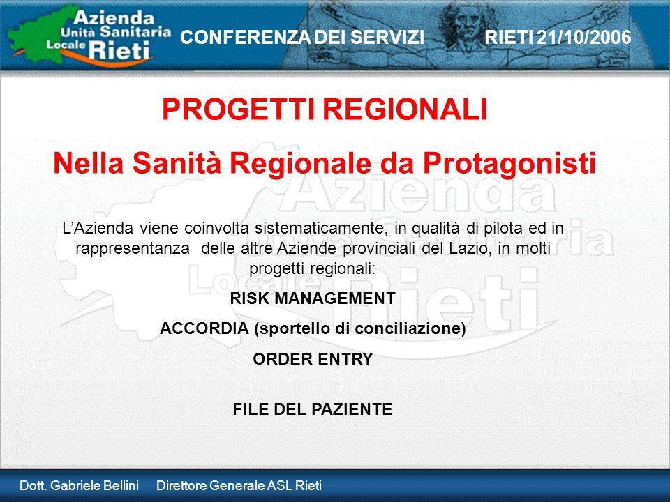 Dott. Gabriele Bellini Direttore Generale ASL Rieti CONFERENZA DEI SERVIZI RIETI 21/10/2006 PROGETTI REGIONALI Nella Sanità Regionale da Protagonisti