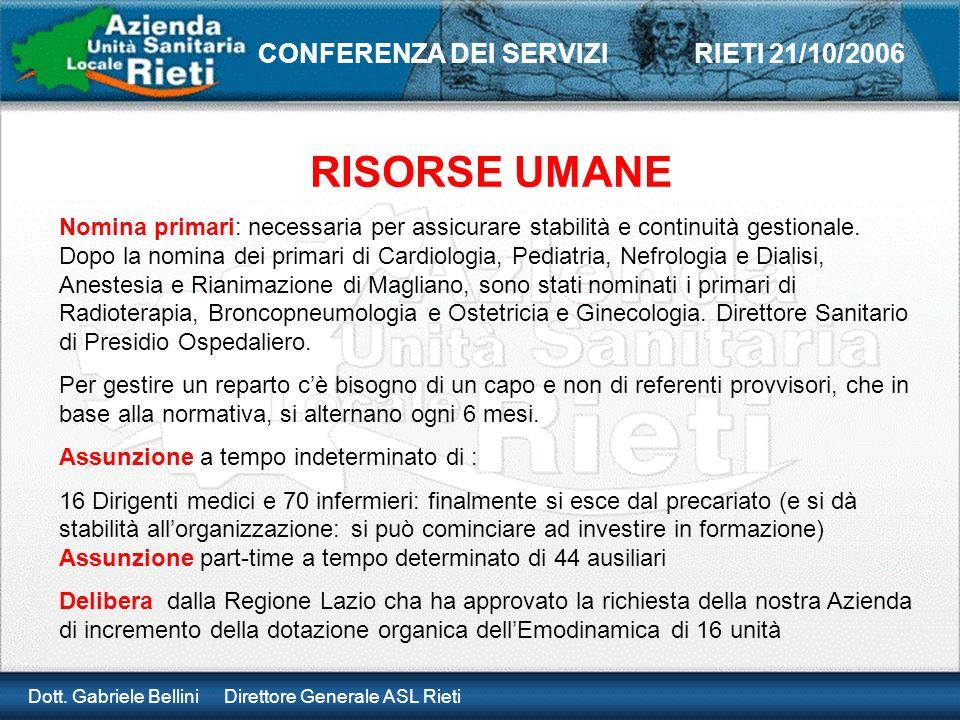 Dott. Gabriele Bellini Direttore Generale ASL Rieti CONFERENZA DEI SERVIZI RIETI 21/10/2006 RISORSE UMANE Nomina primari: necessaria per assicurare st
