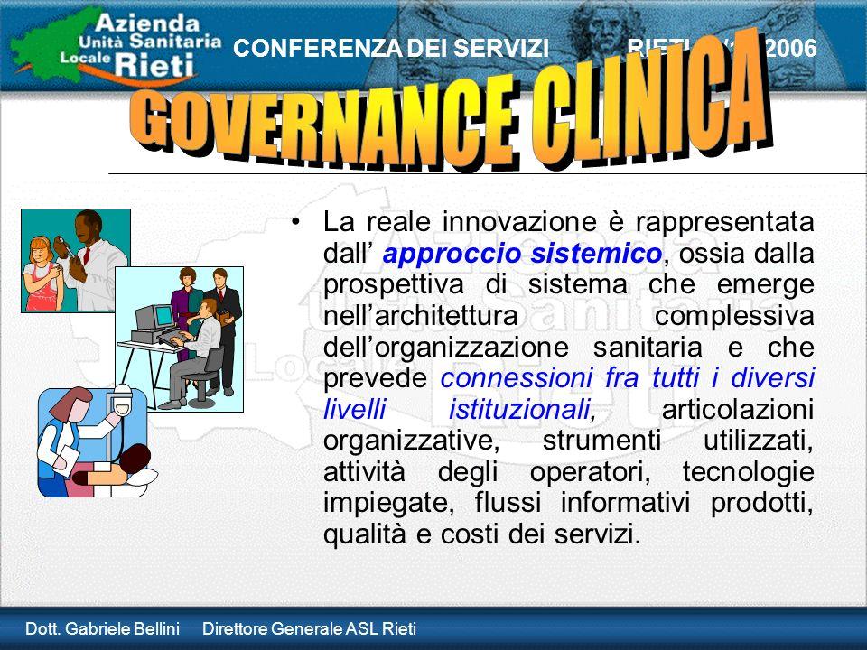 Dott. Gabriele Bellini Direttore Generale ASL Rieti CONFERENZA DEI SERVIZI RIETI 21/10/2006 La reale innovazione è rappresentata dall approccio sistem