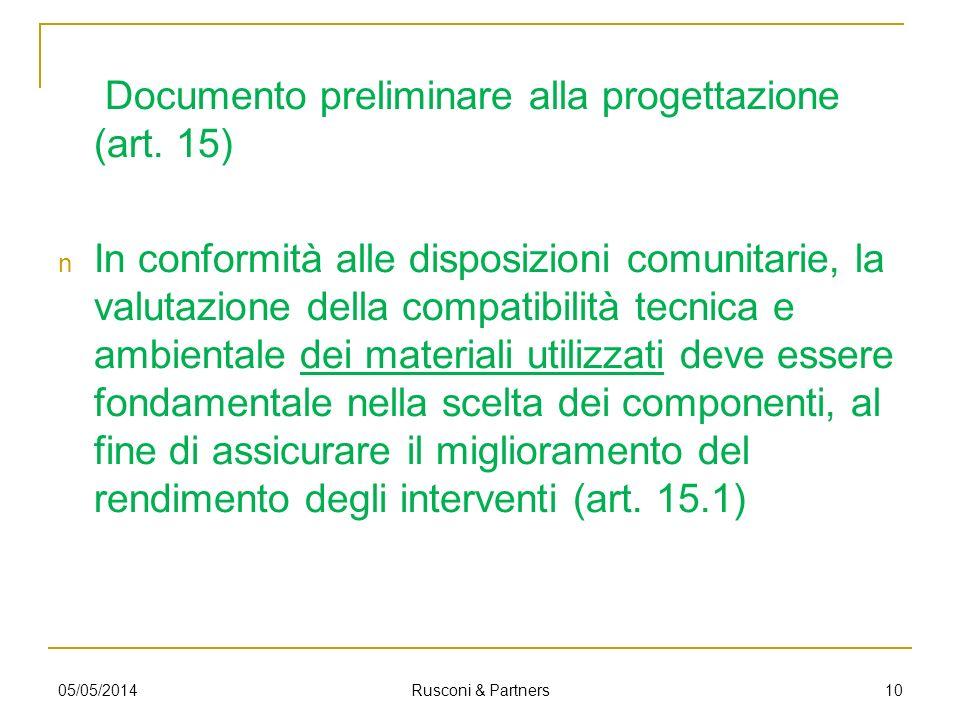 Documento preliminare alla progettazione (art. 15) In conformità alle disposizioni comunitarie, la valutazione della compatibilità tecnica e ambiental