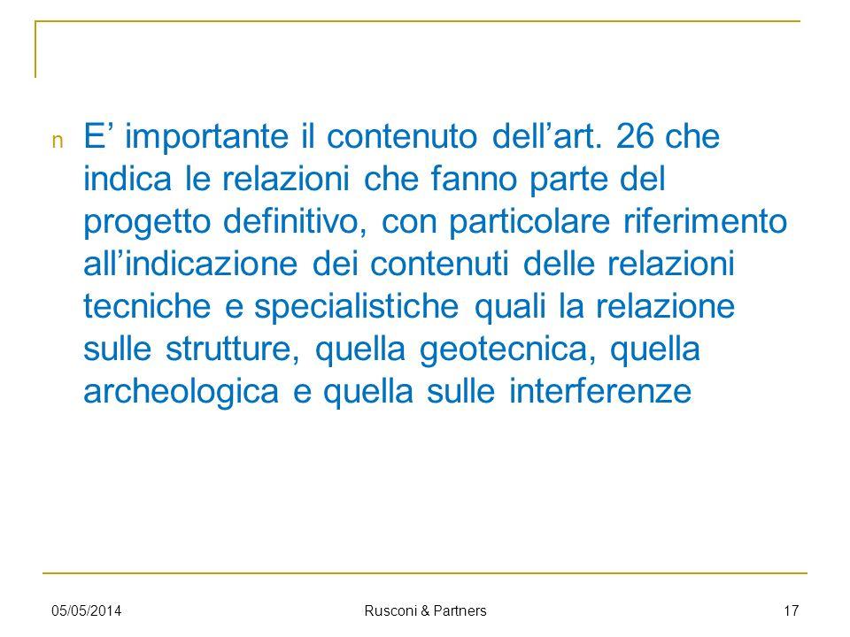 E importante il contenuto dellart. 26 che indica le relazioni che fanno parte del progetto definitivo, con particolare riferimento allindicazione dei