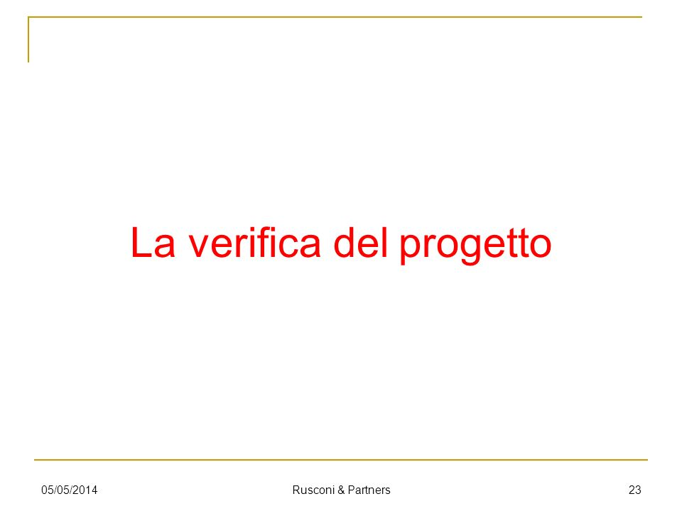 La verifica del progetto 2305/05/2014 Rusconi & Partners