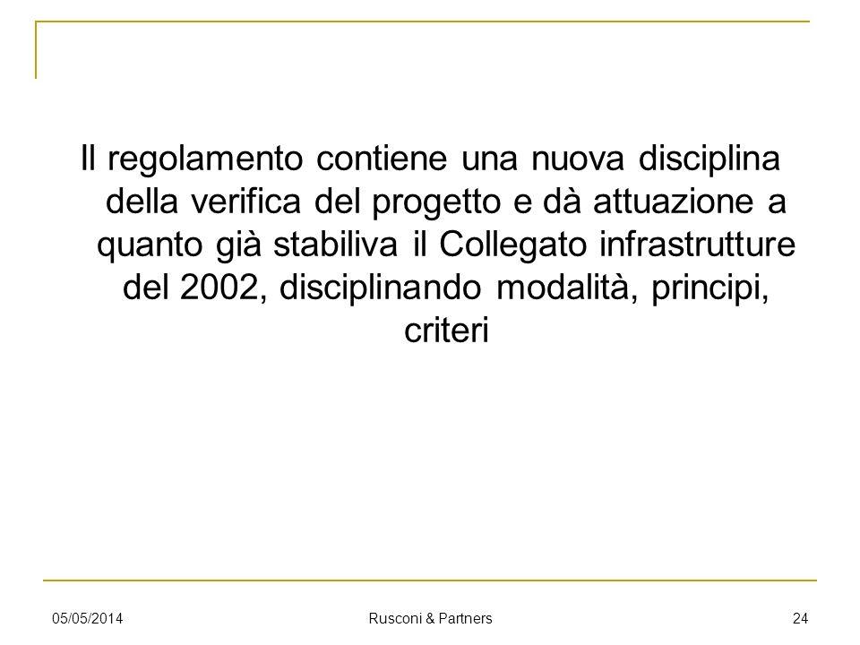 Il regolamento contiene una nuova disciplina della verifica del progetto e dà attuazione a quanto già stabiliva il Collegato infrastrutture del 2002,