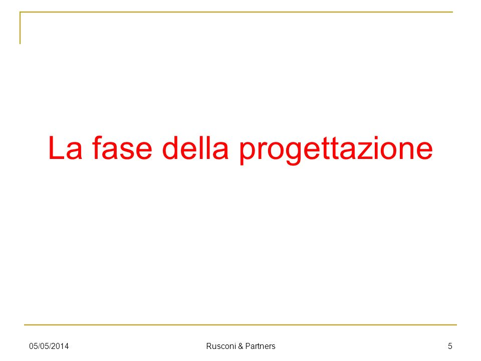 La Stazione appaltante tramite il RUP affida lappalto di servizi di verifica della progettazione 05/05/2014 Rusconi & Partners 36