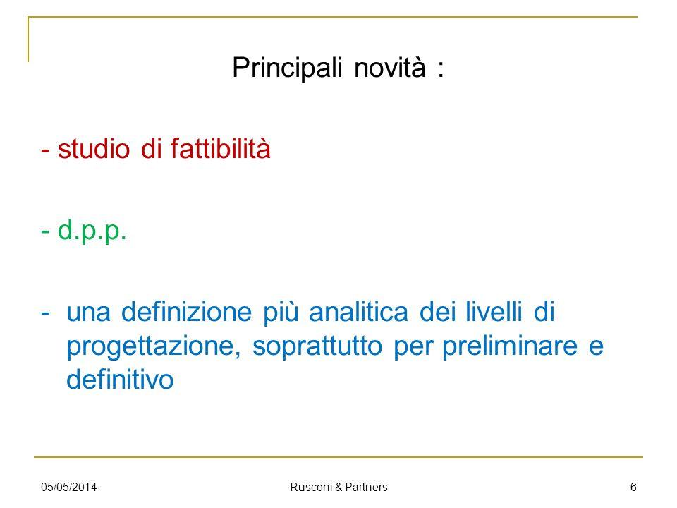 Principali novità : - studio di fattibilità - d.p.p. - una definizione più analitica dei livelli di progettazione, soprattutto per preliminare e defin