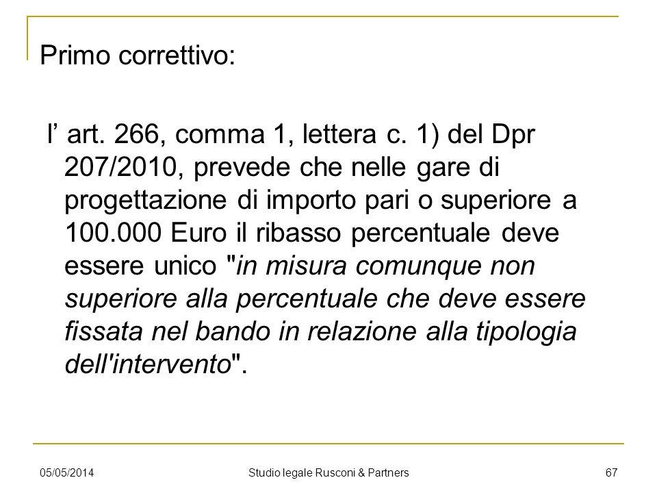 Primo correttivo: l art. 266, comma 1, lettera c. 1) del Dpr 207/2010, prevede che nelle gare di progettazione di importo pari o superiore a 100.000 E