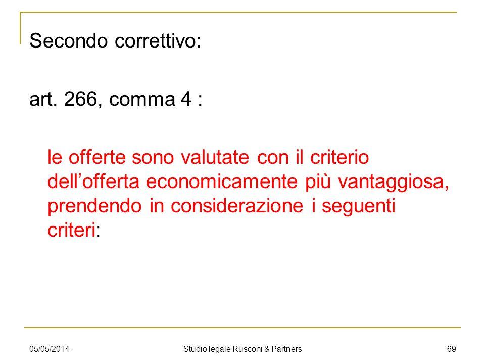 Secondo correttivo: art. 266, comma 4 : le offerte sono valutate con il criterio dellofferta economicamente più vantaggiosa, prendendo in considerazio