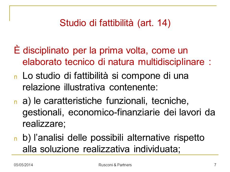 Studio di fattibilità (art. 14) È disciplinato per la prima volta, come un elaborato tecnico di natura multidisciplinare : Lo studio di fattibilità si